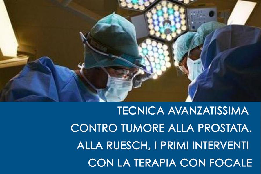 Clinica Ruesch: primi interventi con tecnica avanzatissima per tumore alla prostata.